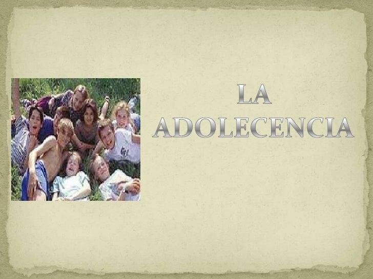LA ADOLECENCIA<br />