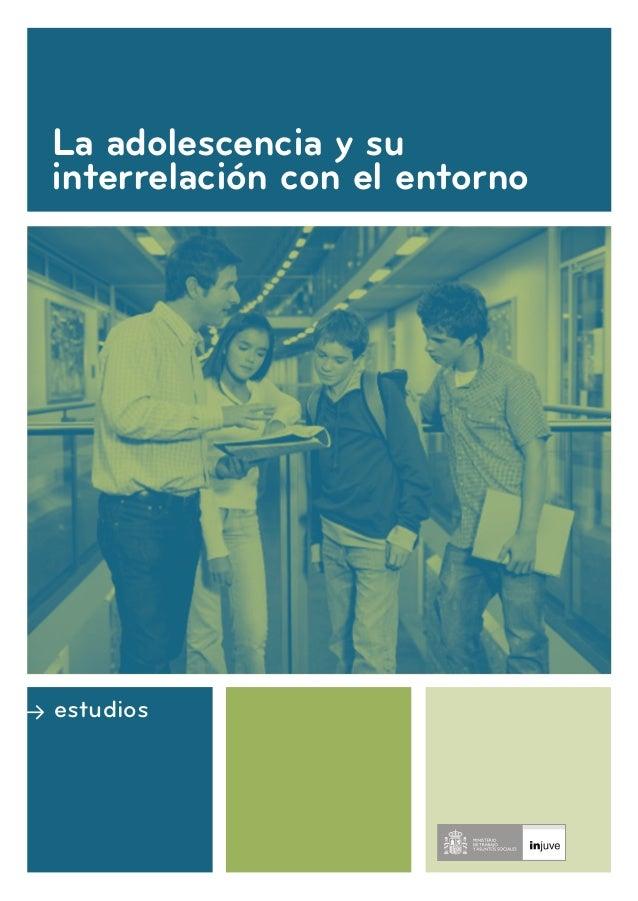 La adolescencia y su interrelación con el entorno  ≥ estudios