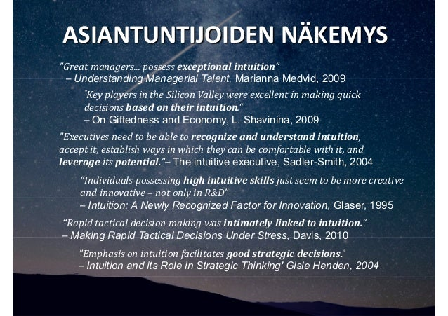 """ASIANTUNTIJOIDEN NÄKEMYS """"Emphasis on intuition facilitates good strategic decisions."""" – Intuition and its Role in Strateg..."""