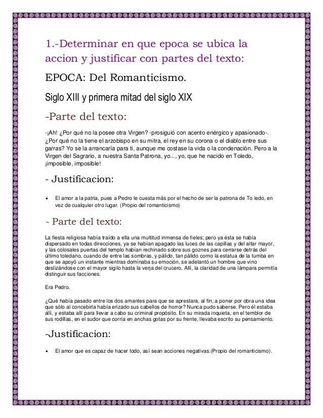 1.-Determinar en que epoca se ubica la accion y justificar con partes del texto: EPOCA: Del Romanticismo. Siglo XIII y pri...
