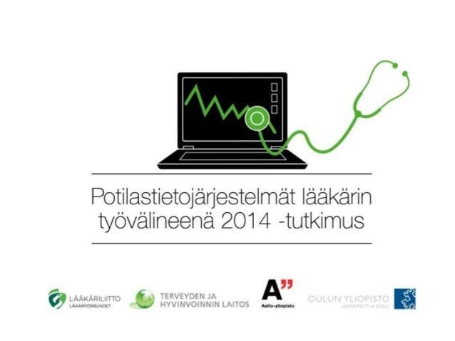 Tutkimusryhmä  • Suomen Lääkäriliitto: Jukka Vänskä, Tinja Lääveri, Suvi Vainiomäki  • Terveyden ja hyvinvoinnin laitos: H...