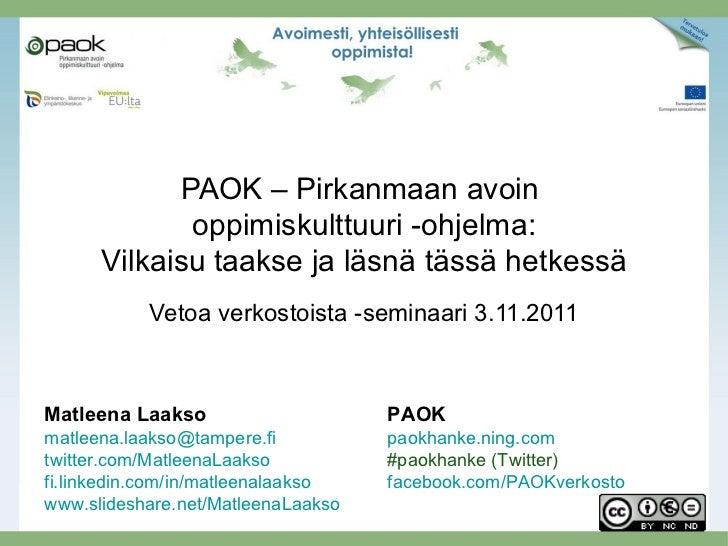 PAOK – Pirkanmaan avoin             oppimiskulttuuri -ohjelma:      Vilkaisu taakse ja läsnä tässä hetkessä           Veto...