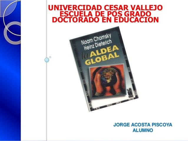 JORGE ACOSTA PISCOYA ALUMNO UNIVERCIDAD CESAR VALLEJO ESCUELA DE POS GRADO DOCTORADO EN EDUCACION