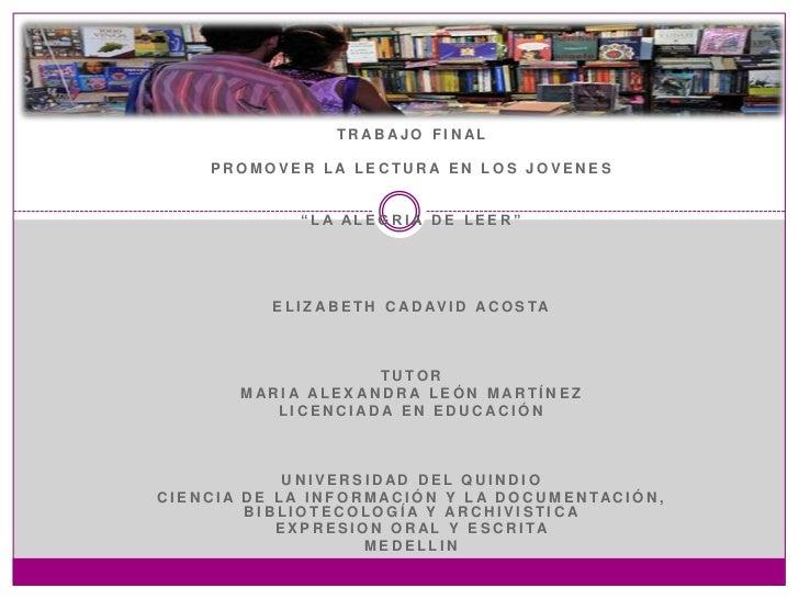 Las bibliotecas, centros de documentación, museos yarchivos, promueven el acceso al conocimiento, a lainformación y a la i...
