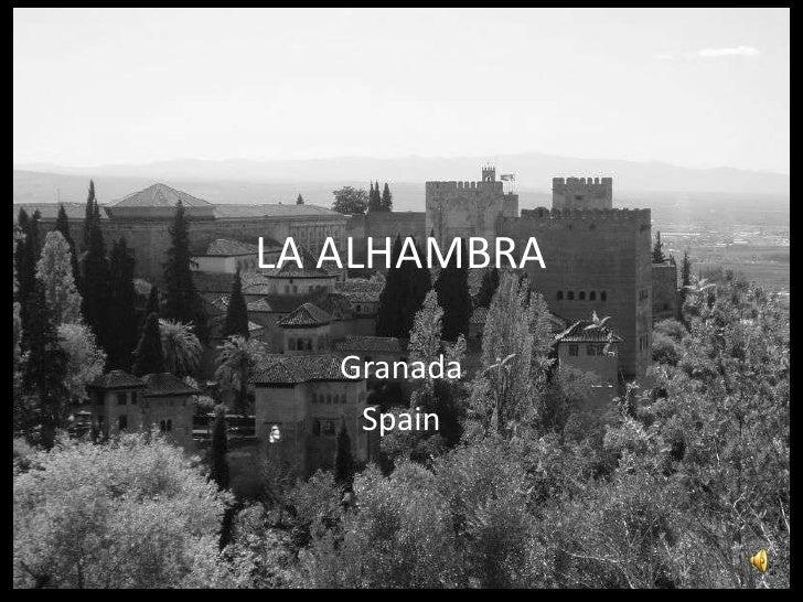 LA ALHAMBRA<br />Granada<br />Spain<br />