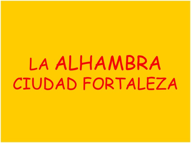 LA ALHAMBRACIUDAD FORTALEZA            1