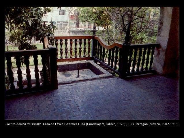 Fuente-balcón del Kiosko. Casa de Efraín González Luna (Guadalajara, Jalisco, 1928):; Luis Barragán (México, 1902-1988)