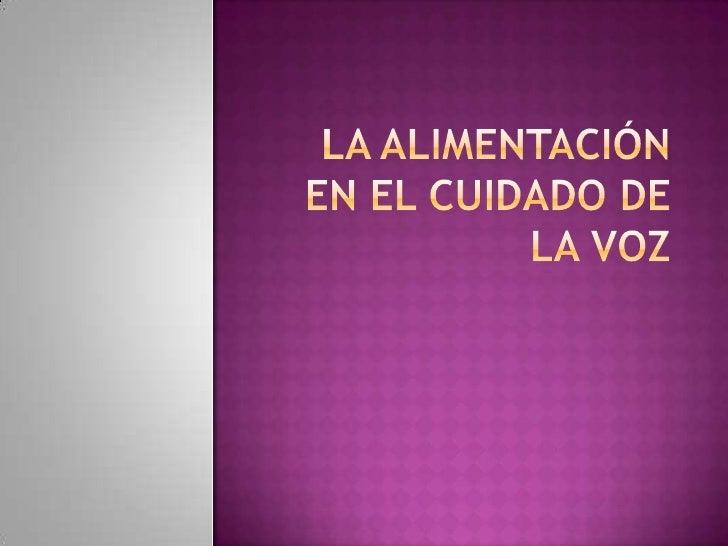LA ALIMENTACIÓN EN EL CUIDADO DE LA VOZ<br />