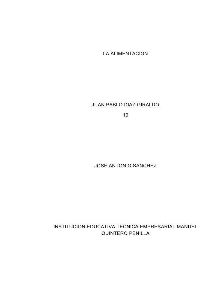 LA ALIMENTACION            JUAN PABLO DIAZ GIRALDO                       10             JOSE ANTONIO SANCHEZINSTITUCION ED...