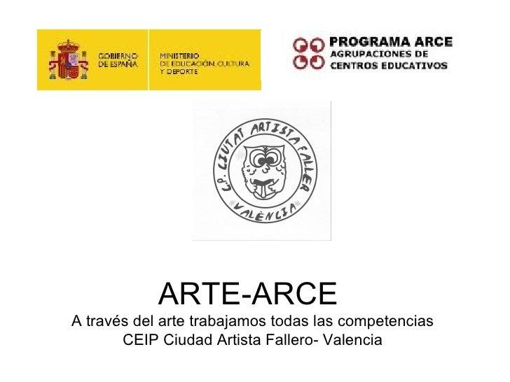 ARTE-ARCEA través del arte trabajamos todas las competencias       CEIP Ciudad Artista Fallero- Valencia