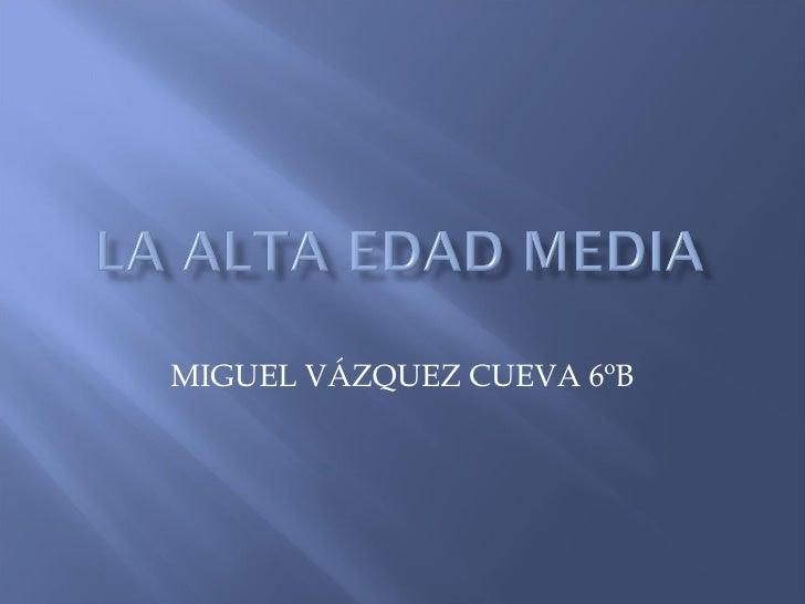 MIGUEL VÁZQUEZ CUEVA 6ºB