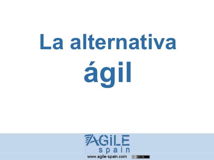 La alternativa  ágil