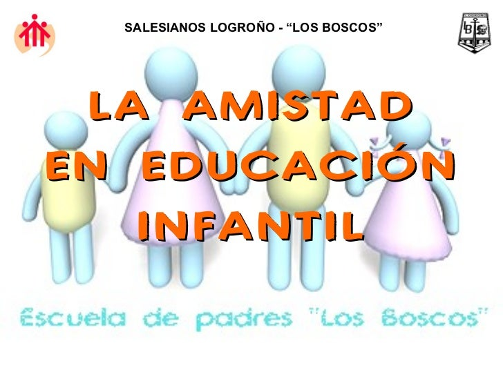 """LA AMISTAD EN EDUCACIÓN INFANTIL SALESIANOS LOGROÑO - """"LOS BOSCOS"""""""