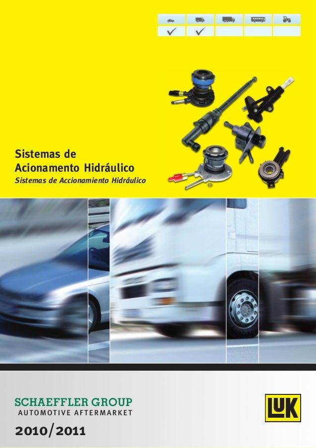Sistemas de Acionamento Hidráulico Sistemas de Accionamiento Hidráulico Número LuK Número Original Veículo / Vehículo Sist...