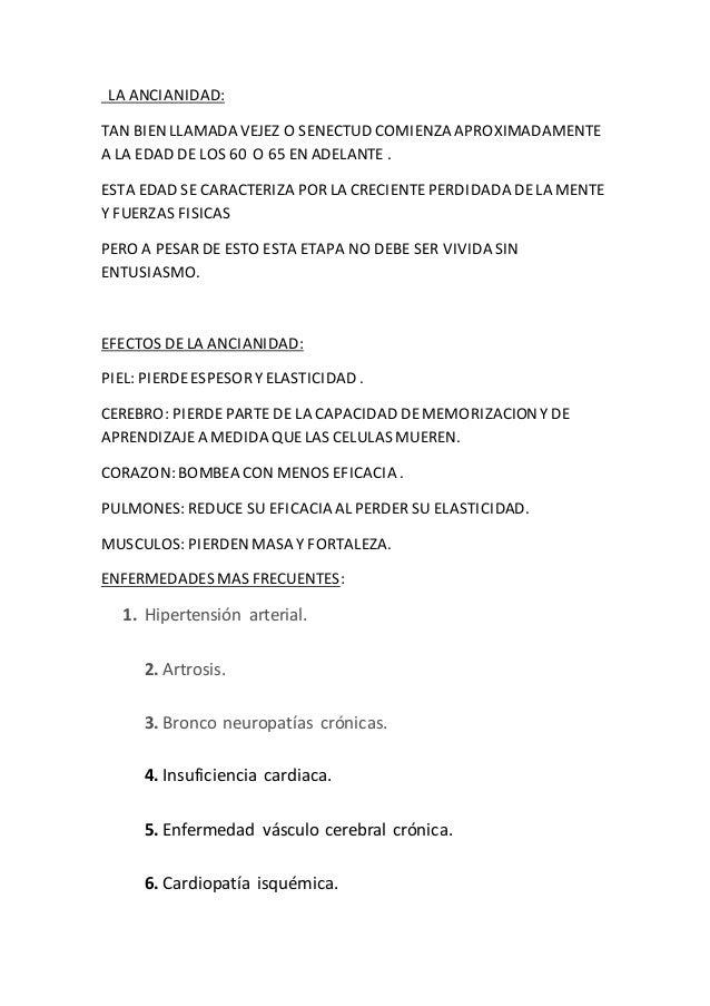 LA ANCIANIDAD: TAN BIENLLAMADA VEJEZ O SENECTUD COMIENZA APROXIMADAMENTE A LA EDAD DE LOS 60 O 65 EN ADELANTE . ESTA EDAD ...