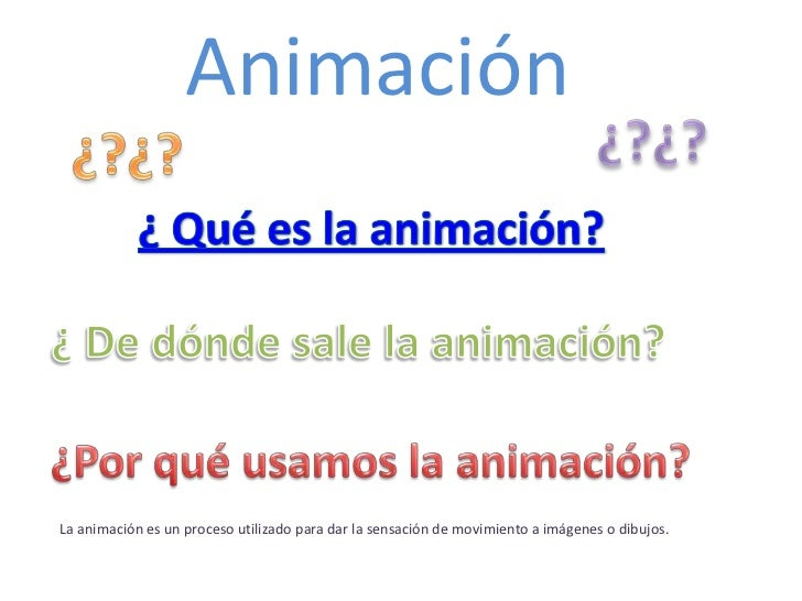 AnimaciónLa animación es un proceso utilizado para dar la sensación de movimiento a imágenes o dibujos.
