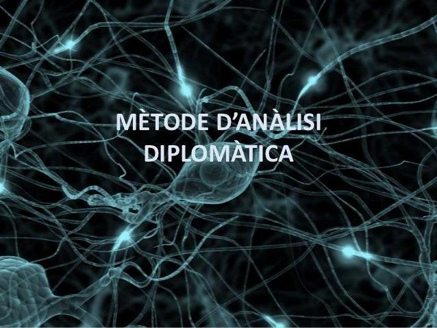 MÈTODE D'ANÀLISI DIPLOMÀTICA