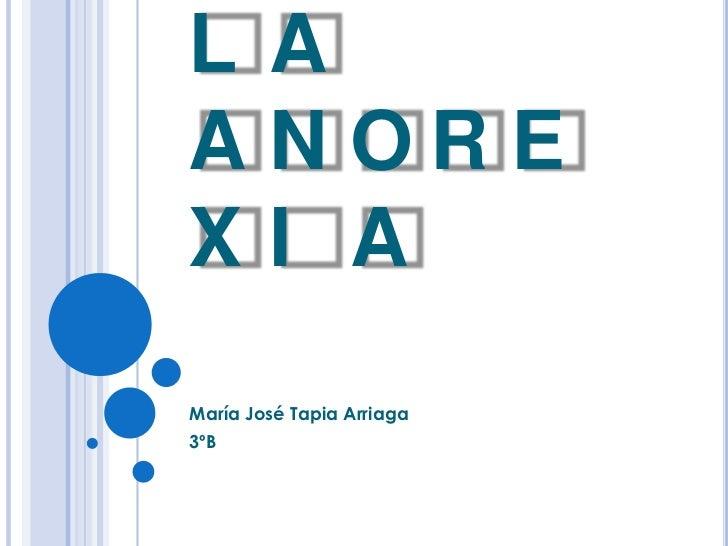 LAANOREXI AMaría José Tapia Arriaga3ºB