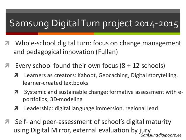 Samsung DigitalTurn project 2014-2015  Whole-school digital turn: focus on change management and pedagogical innovation (...