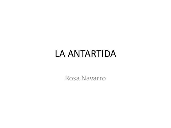 LA ANTARTIDA  Rosa Navarro