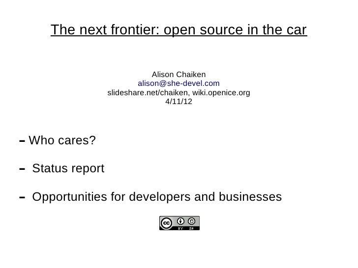 The next frontier: open source in the car                                Alison Chaiken                            alison@...