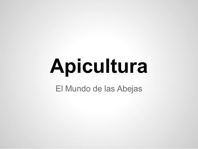 ApiculturaEl Mundo de las Abejas