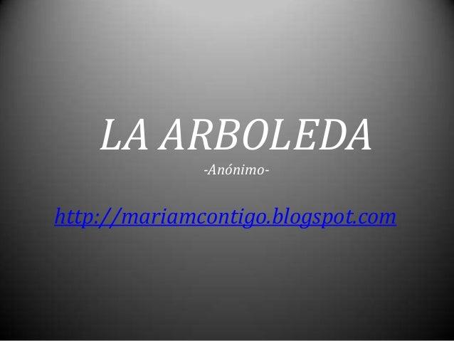 LA ARBOLEDA-Anónimo-http://mariamcontigo.blogspot.com