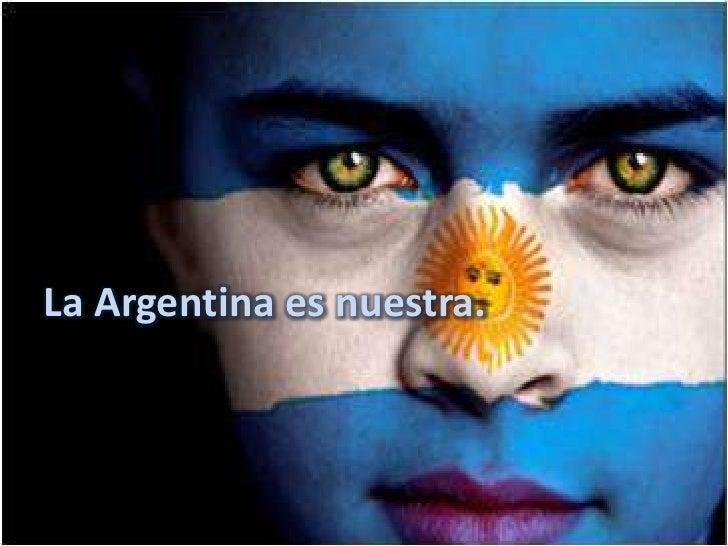 La Argentina es nuestra.<br />
