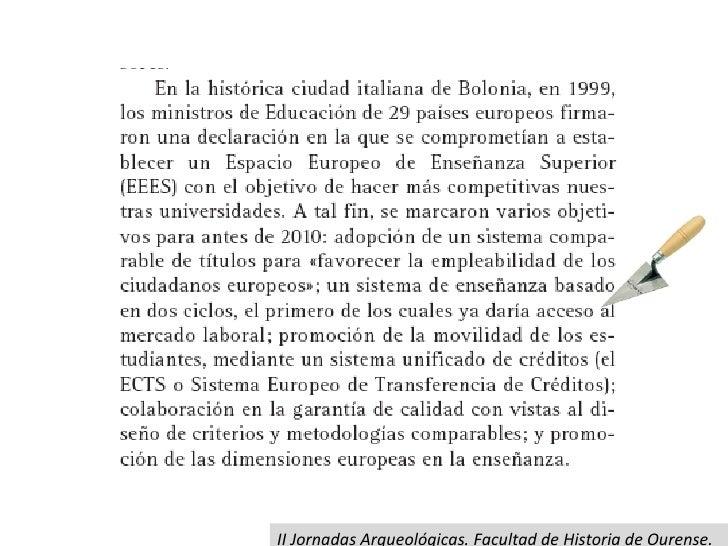 II Jornadas Arqueológicas. Facultad de Historia de Ourense. 29-30 de Abril de 2009