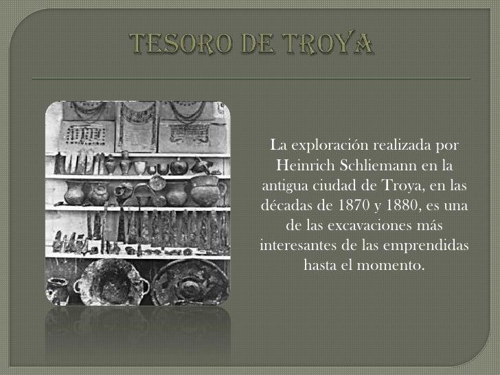 Tesoro de Troya <br />La exploración realizada por Heinrich Schliemann en la antigua ciudad de Troya, en las décadas de 18...