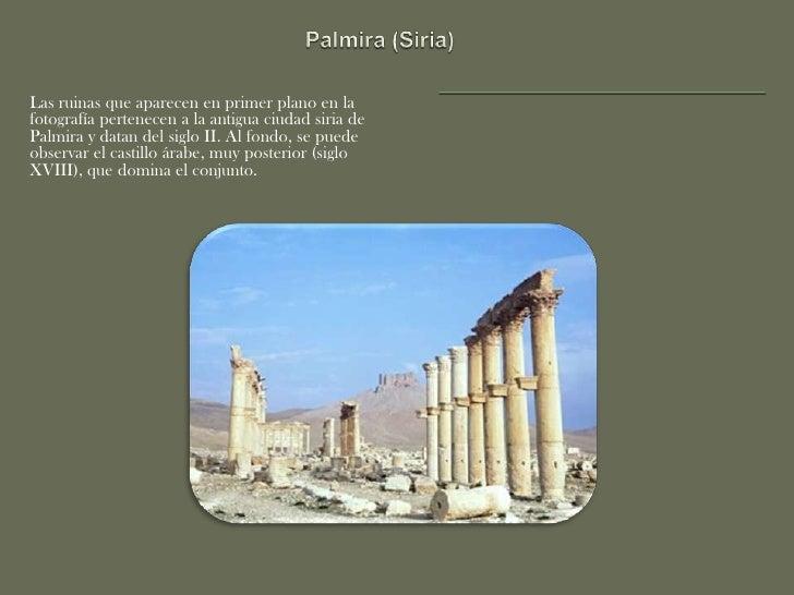 Palmira (Siria) <br />Las ruinas que aparecen en primer plano en la fotografía pertenecen a la antigua ciudad siria de Pal...