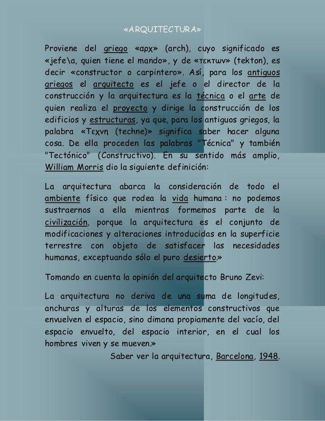 «ARQUITECTURA» Proviene del griego «αρχ» (arch), cuyo significado es «jefea, quien tiene el mando», y de «τεκτων» (tekton)...