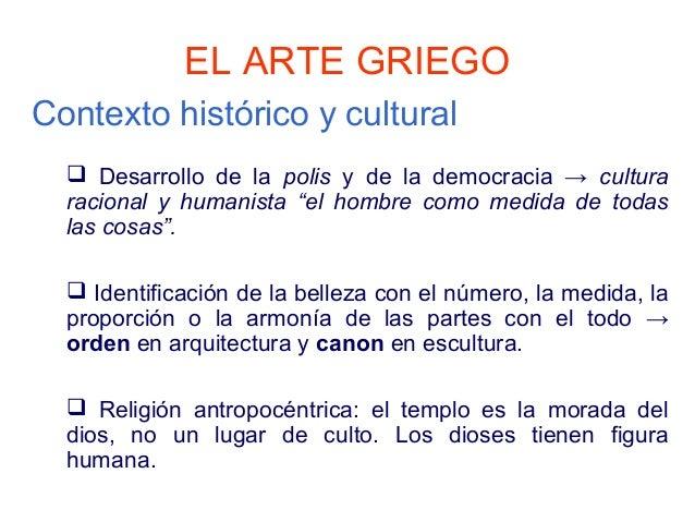 """EL ARTE GRIEGOContexto histórico y cultural   Desarrollo de la polis y de la democracia → cultura  racional y humanista """"..."""