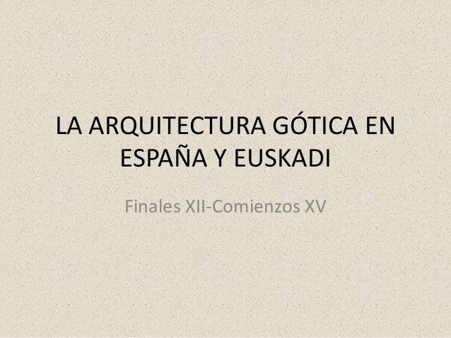 La arquitectura g tica en espa a y euskadi for La arquitectura en espana