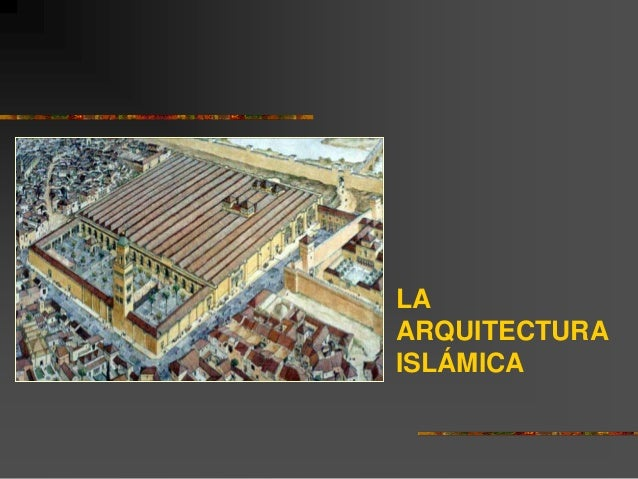 La arquitectura islamica for Arquitectura islamica
