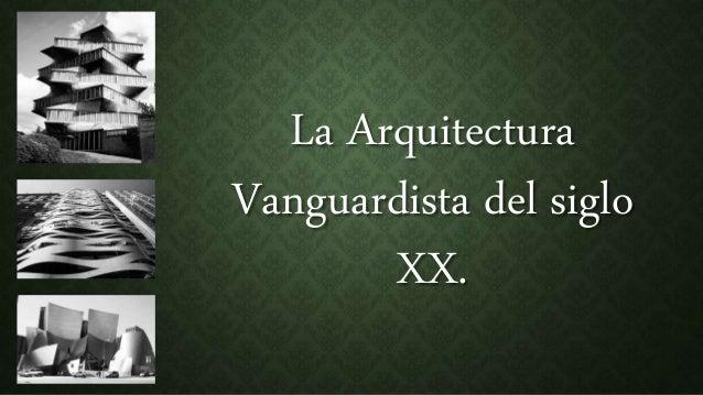 La arquitectura vanguardista del siglo xx for Arquitectura del siglo 20