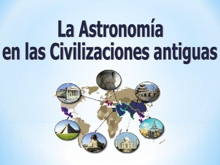 • A los hombres primitivos la astronomía les permitió  establecer con precisión las épocas adecuadas para  sembrar y recog...
