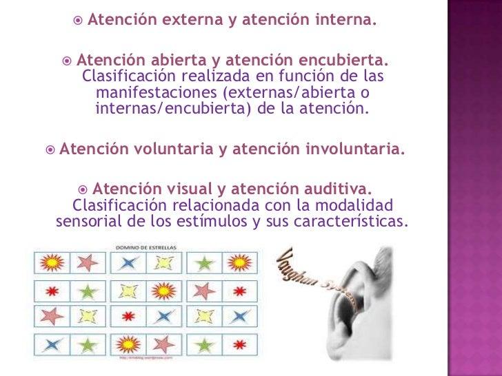   DETERMINANTES BIOLÓGICOS Y FISIOLÓGICOS. El mecanismo    atencional depende del buen funcionamiento de las bases    bi...