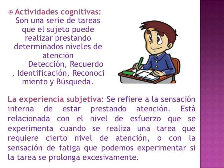  ATENCIÓN    SOSTENIDA: mantener el foco de atención y permanecer alerta ante los estímulos durante períodos de tiempo + ...