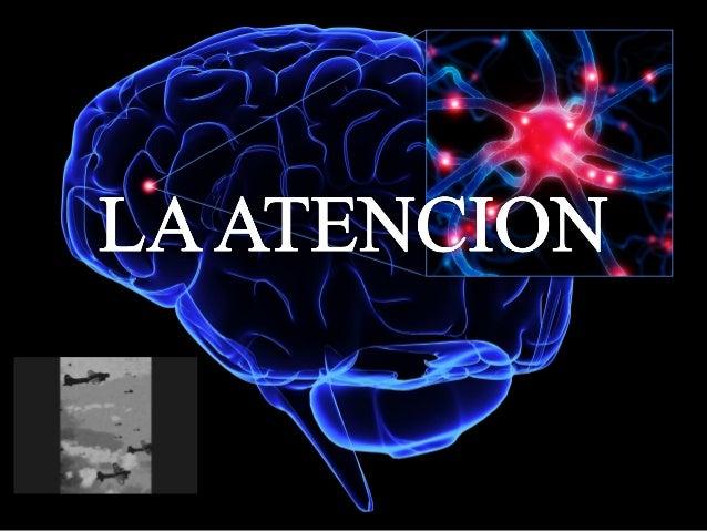 Depende de:• La atención no   @ Si el material es nuevo o ya                   conocido.  se realiza       @ Los aspectos ...