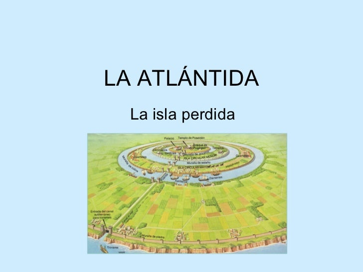 LA ATLÁNTIDA  La isla perdida