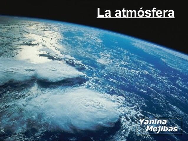 La atmósfera Yanina Mejibas Yanina Mejibas