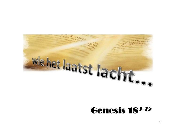 wie het laatst lacht...<br />Genesis 181-15<br />1<br />
