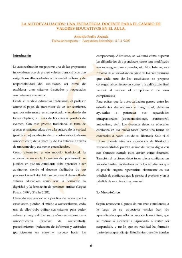 6 LA AUTOEVALUACIÓN: UNA ESTRATEGIA DOCENTE PARA EL CAMBIO DE VALORES EDUCATIVOS EN EL AULA. Antonio Fraile Aranda Fecha d...