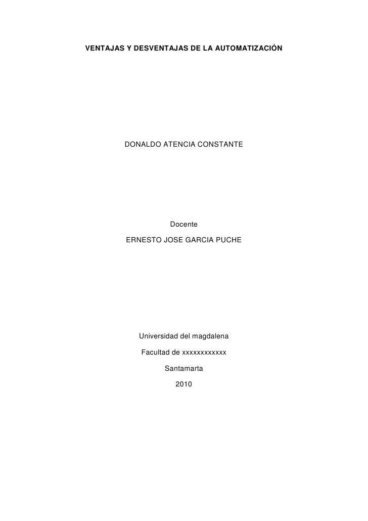 VENTAJAS Y DESVENTAJAS DE LA AUTOMATIZACIÓN<br />DONALDO ATENCIA CONSTANTE<br />Docente<br />ERNESTO JOSE GARCIA PUCHE<br ...