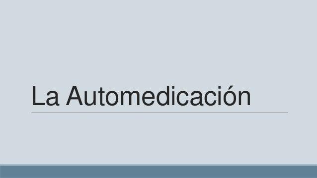 La Automedicación