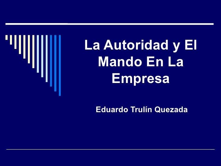 La autoridad y_el_mando_en_la_empresa[1]