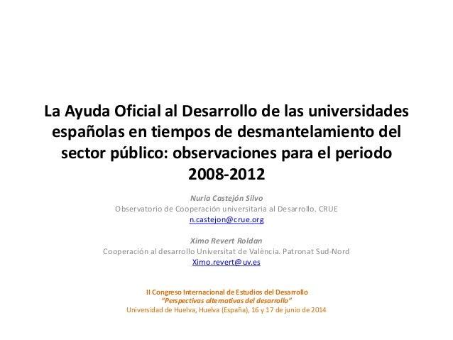 La Ayuda Oficial al Desarrollo de las universidades españolas en tiempos de desmantelamiento del sector público: observaci...