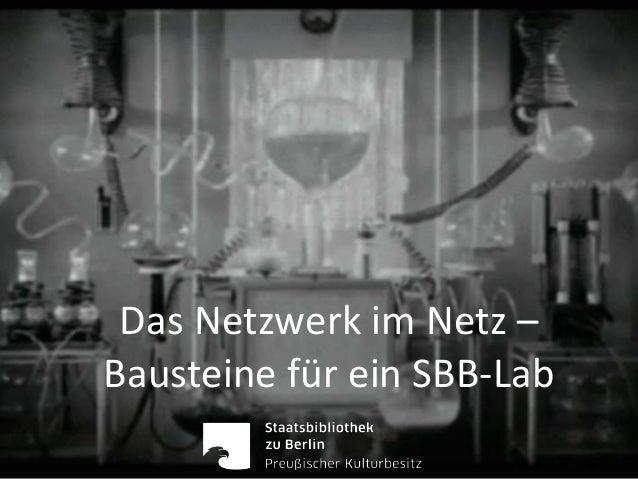 Das Netzwerk im Netz – Bausteine für ein SBB-Lab