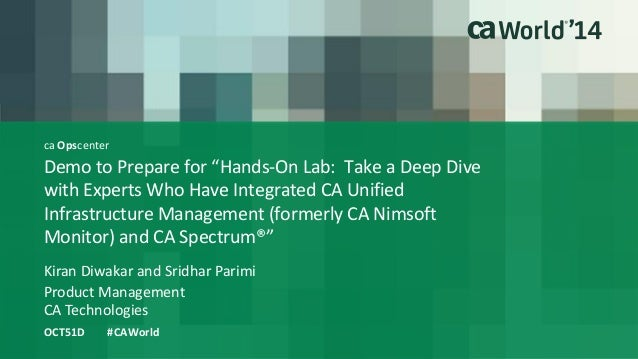 """ca Opscenter Demo to Prepare for """"Hands-On Lab: Take a Deep Dive with Experts Who Have Integrated CA Unified Infrastructur..."""